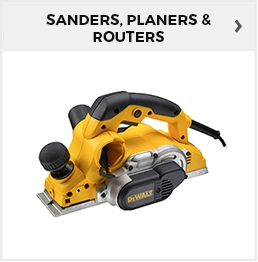 Sanders, Planers & Routers